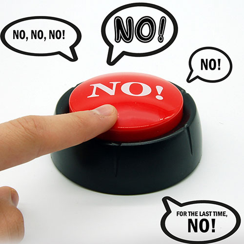 ONE GREAT BIG NO BUTTON