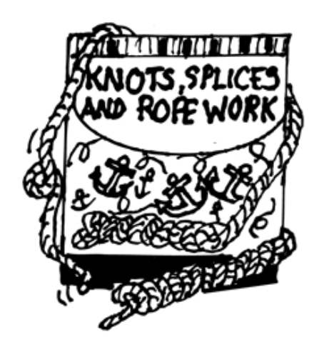 KNOTS, SPLICES & ROPE WORK BOOK